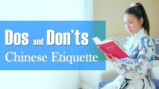 Dos and Don'ts of Chinese Etiquette: Things You Should NEVER Do According to Chinese Tradition!
