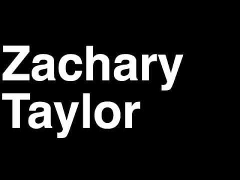 How to Pronounce Zachary Taylor President United States America US Speech Interview Quotes