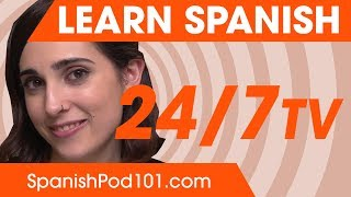 Learn Spanish 24/7 with SpanishPod101 TV