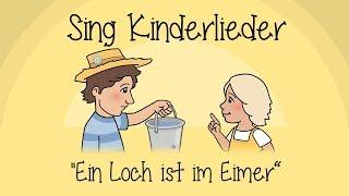 Ein Loch ist im Eimer - Kinderlieder zum Mitsingen | Sing Kinderlieder