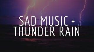 Sad Music With Thunder Rain   Relaxing Sleep Music   5 Hours - classical music with rain background