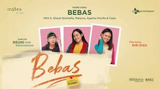 Gambar cover Iwa K, Sheryl Sheinafia, Maizura, Agatha Pricilla & Cast - Bebas (New Version) | Official Audio