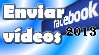 Como enviar vídeos para o Facebook 2013