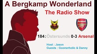 The #ABWRadioShow : 184 - Ostersunds FK 0-3 Arsenal
