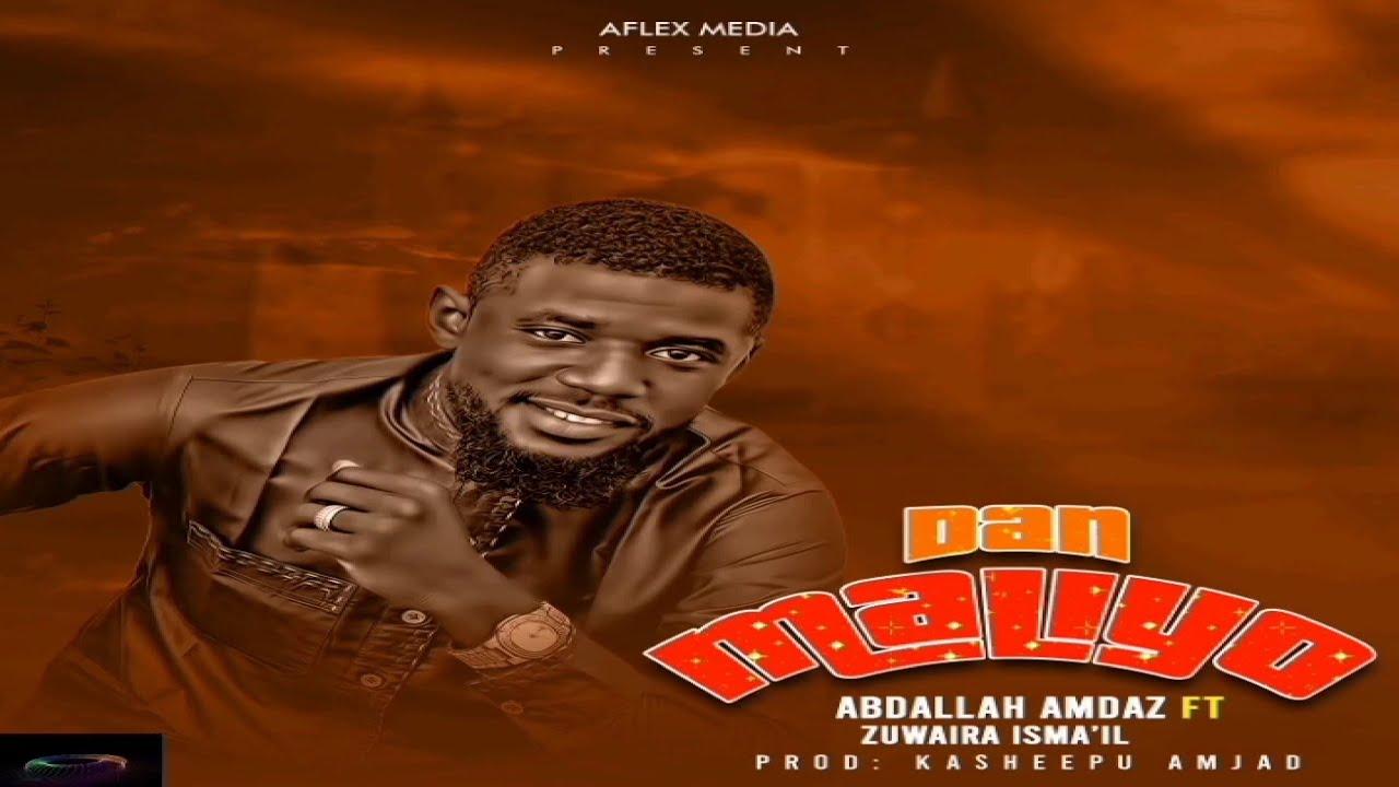 Download Abdallah Amdaz ft. Zuwaira Isma'il - Dan Maliyo (Hausa Sudan Audio)