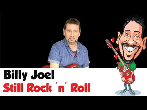 How To Play Billy Joel's - Still Rock 'n' Roll - Chords