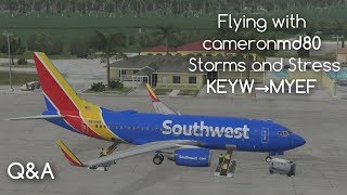 X Plane 11 | Flying with cameronmd80 | Storms and Stress | KEYW→MYEF