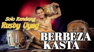 Download lagu Solo Kendang Rusdy Oyag II Berbeza Kasta (Thomas Arya)