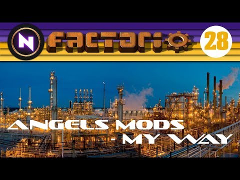 Factorio 0.15 - Angels Mods, My Way - E28 REFINING TESTING