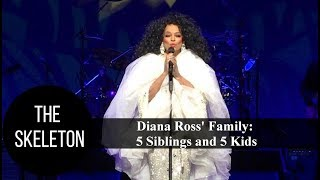 Diana Ross' Family: 5 Siblings and 5 Kids
