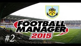 [FM 2015] Premier match de Championnat avec Burnley! [Saison 1 | Episode 2]