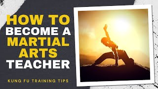 Kung Fu Training Tips | How Did Sifu Transition From Student To Teacher?