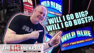 Go BIG or Go BUST! 🔵Wild Blue Quick Hits 🔵| The Big Jackpot
