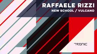 Raffaele Rizzi - New School (Original Mix) [Tronic]