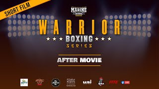 WARRIOR BOXING SERIES : After Movie 2021 | Marine Pro Boxing Promotions