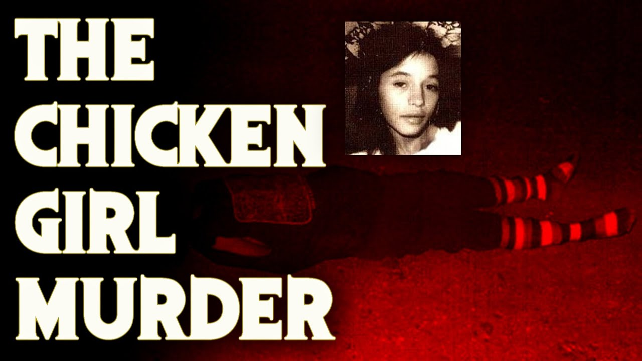 The Chilling Case Of The Chicken Girl