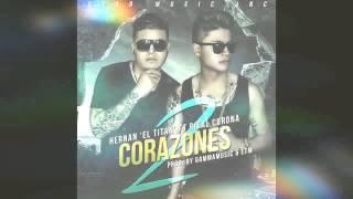 Hernan El Titan Ft Rieal Corona - 2 Corazones (Gamma Music & E.T.M.)