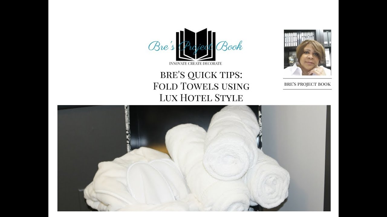 Bre\'s Quick Tips: How to Fold Bath Towels Using Lux Hotel Style ...