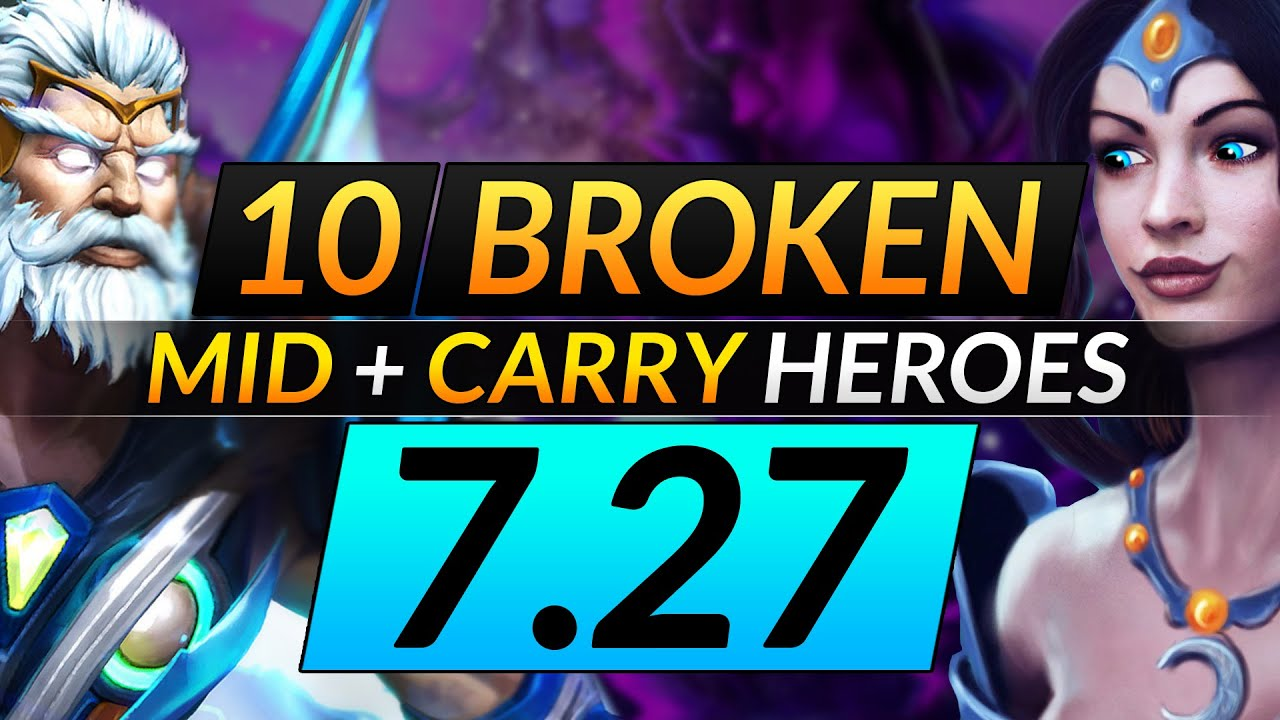 10 Absolutely Broken Heroes In Patch 7 27 Best Carry And Mid Drafts Dota 2 Meta Tips Guide Youtube