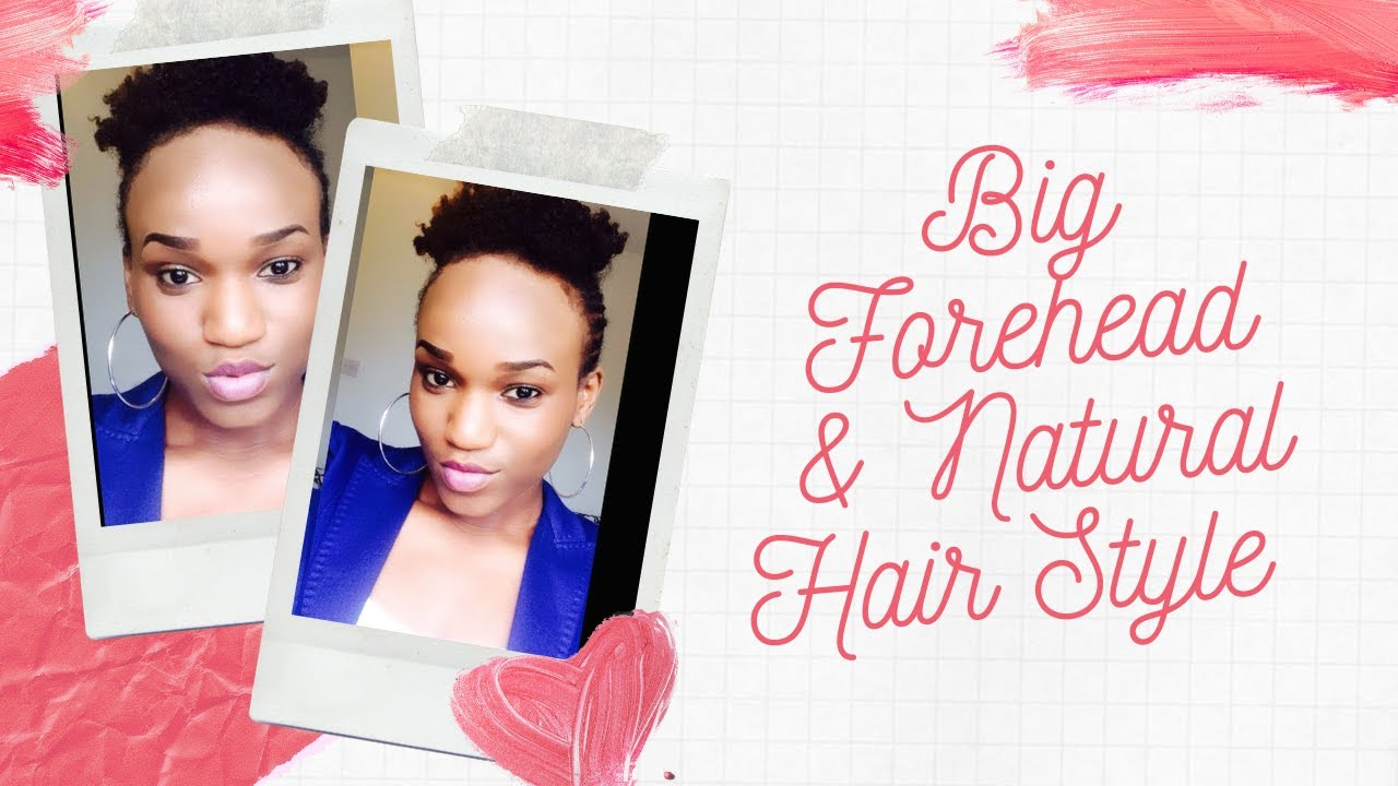 4 Big forehead natural hairstyle