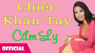 Chiếc Khăn Tay - Cẩm Ly [Official Audio]