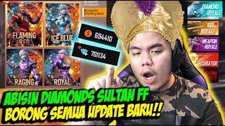 ABISIN DIAMOND SULTAN BORONG SEMUA UPDATE BARU TANPA RAGU!! FREE FIRE INDONESIA