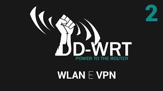 DD-WRT: Impostazioni sans fil avanzate, Hotspot VPN [2-3]