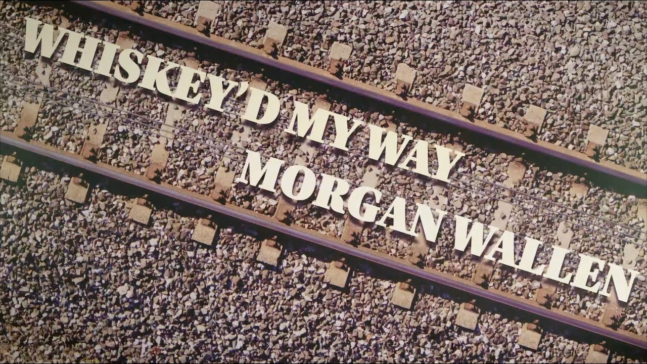 Morgan Wallen - Whiskey'd My Way (Official Lyric Video)