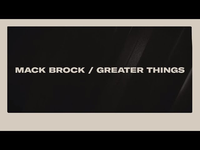 Greater Things (Lyric Video)