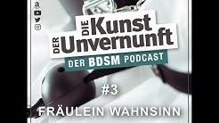BDSM - Die Kunst der Unvernunft - Fräulein Wahnsinn