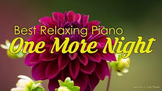 One More Night 🧡 Best relaxing piano, Beautiful Piano Music | City Music