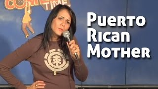 Puerto Rican Mother (Stand Up Comedy)