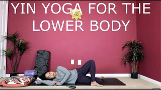 Yin Yoga for the Lower Body