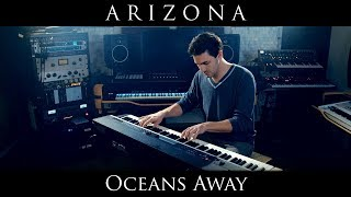 A R I Z O N A Oceans Away Piano Cover