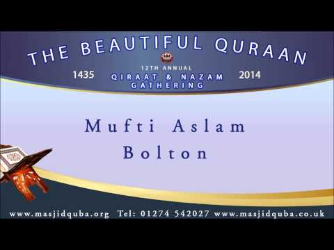 18 Qiraat by Mufti Aslam - 12th Annual Qiraat & Nazam Gathering 2014