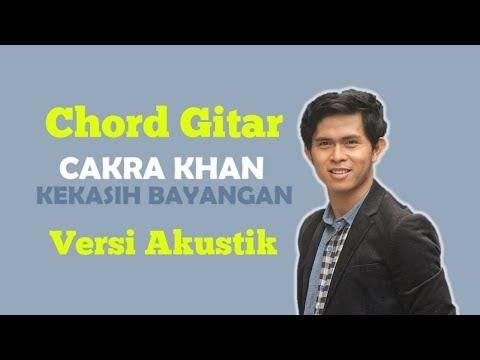 Chord Gitar Kekasih Bayangan-Lirik Dan Chord Cakra Khan