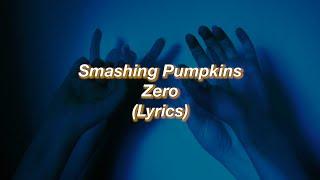 Smashing Pumpkins || Zero || (Lyrics)
