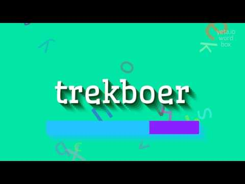 "How to say ""trekboer""! (High Quality Voices)"