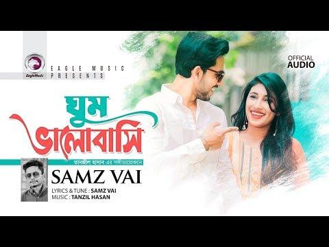 ঘুম ভালোবাসি  Ghum Valobashi  Samz Vai  Bangla Song  Official Audio