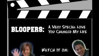 You Changed My Life Bloopers [HD]