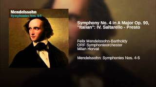 "Symphony No. 4 in A Major Op. 90, ""Italian"": IV. Saltarello - Presto"