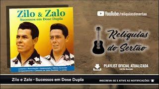 Zilo E Zalo - Sucessos Em Dose Dupla (CD Completo)