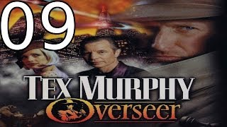 Tex Murphy: Overseer - [09/22] - English Walkthrough