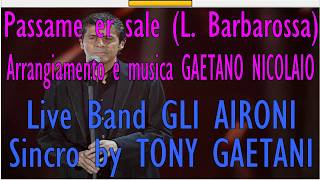 Luca Barbarossa PASSAME ER SALE Karaoke con testo (instrumental by Lucio Nicolaio Sinc Tony Gaetani)