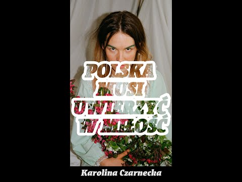 Karolina Czarnecka - Polska musi uwierzyć w miłość / prod. Winne-2 (Vertical Video)