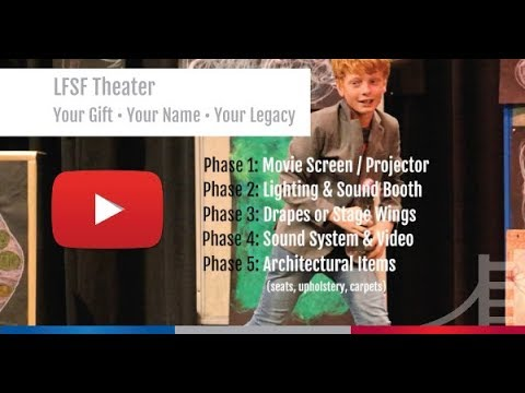 LFSF Theater    Your Gift • Your Name • Your Legacy