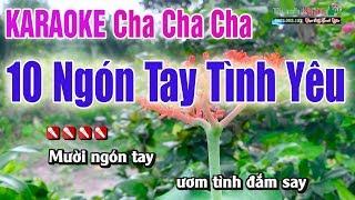 Mười Ngón Tay Tình Yêu Karaoke | Beat Cha Cha 2019 - Nhạc Sống Thanh Ngân