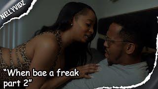 When bae a freak part 2