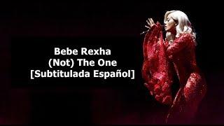 Bebe Rexha - (Not) The One [Subtitulada Español]
