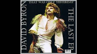 David Byron - That Was Only Yesterday - The Last EP